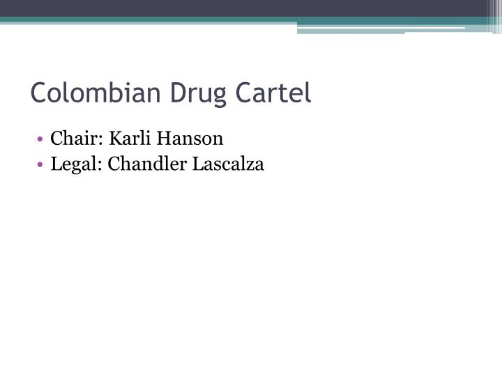 Colombian Drug Cartel
