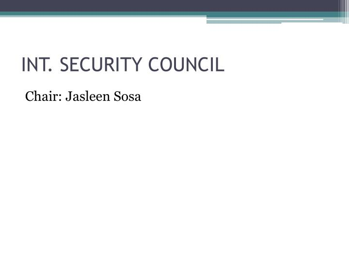 INT. SECURITY COUNCIL