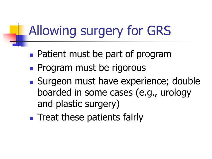 Allowing surgery for GRS