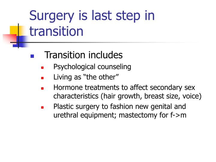Surgery is last step in transition