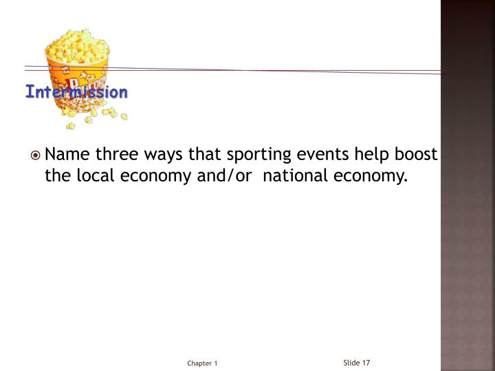 Name three ways that sporting events help boost the local economy and/or  national economy.