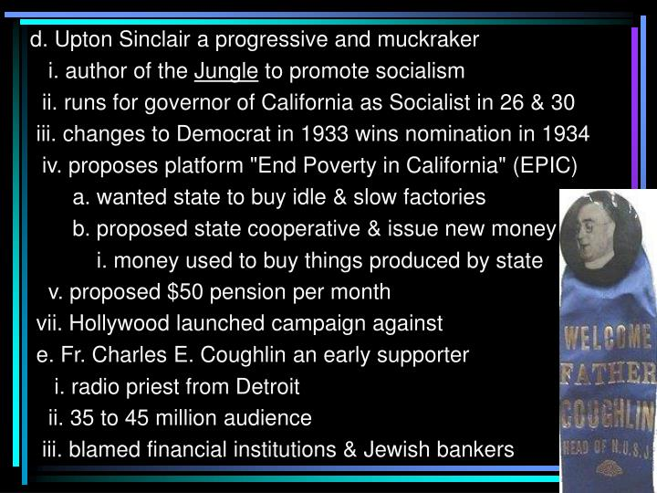 d. Upton Sinclair a progressive and muckraker