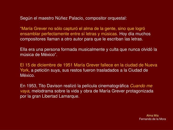 Según el maestro Núñez Palacio, compositor orquestal: