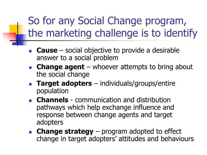 So for any Social Change program, the marketing challenge is to identify