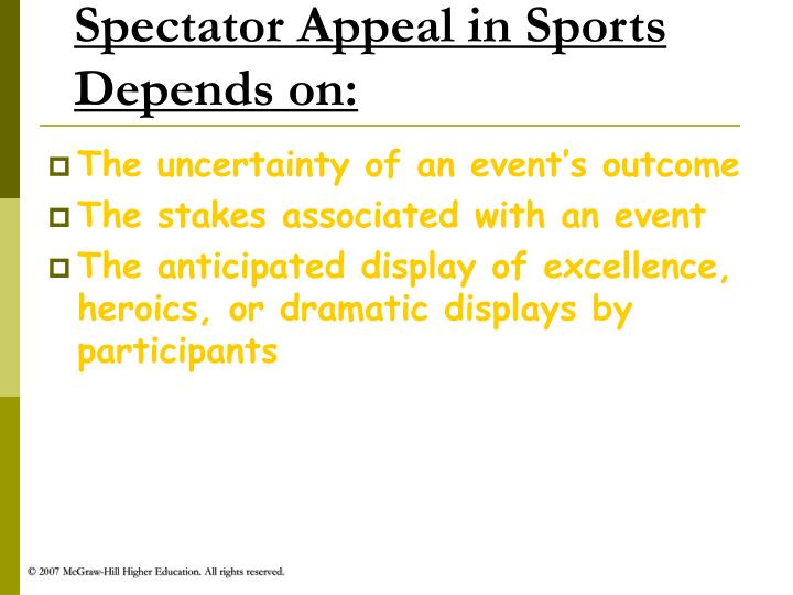 Spectator Appeal in Sports Depends on: