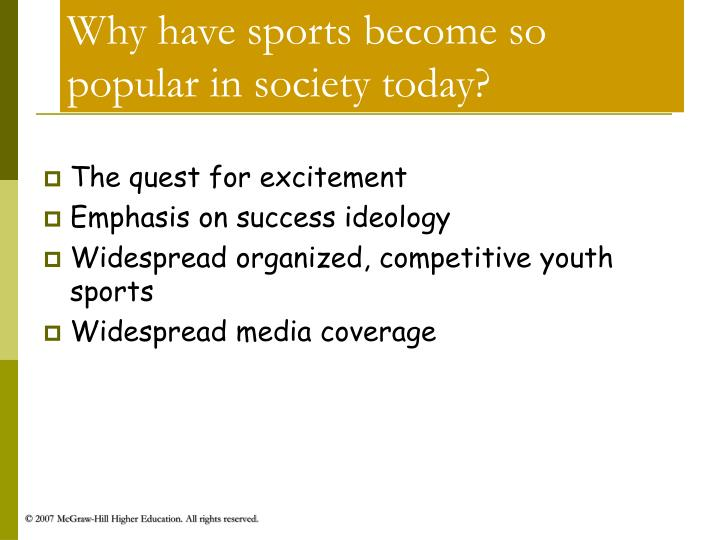 Why have sports become so popular in society today?