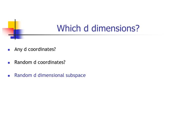 Which d dimensions?