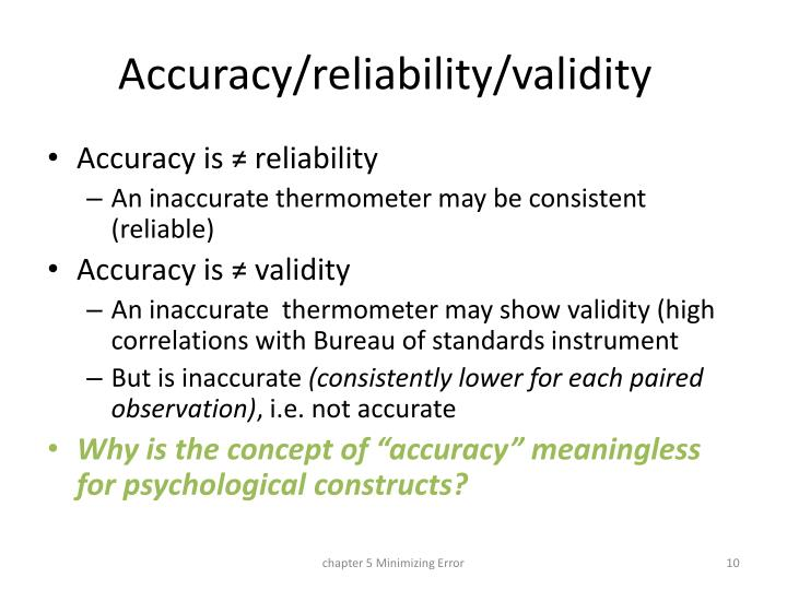 Accuracy/reliability/validity