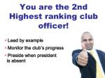 you are the 2nd highest ranking club officer
