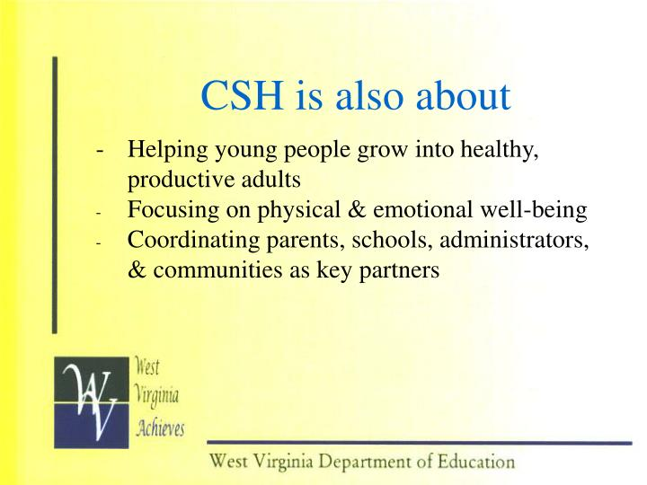 CSH is also about