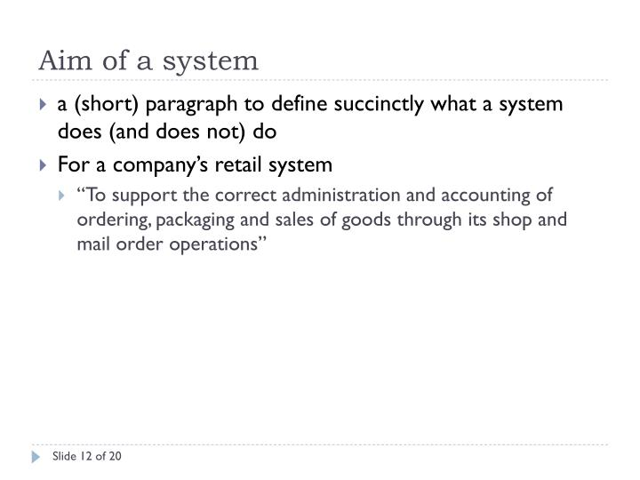 Aim of a system