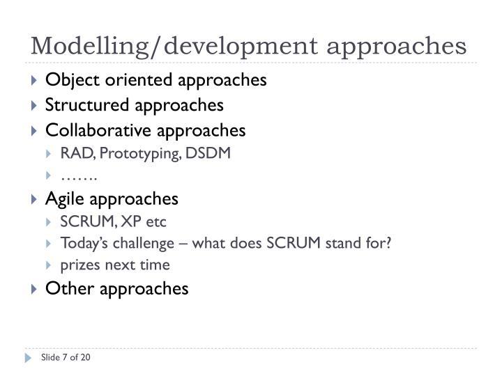 Modelling/development approaches