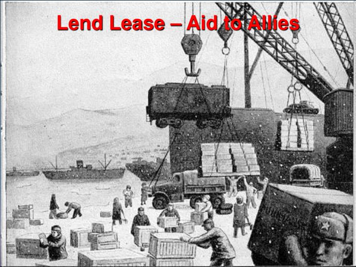 Lend Lease – Aid to Allies