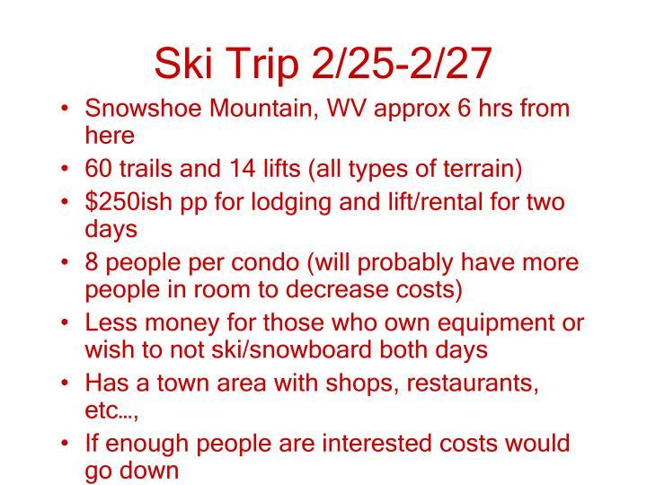 Ski Trip 2/25-2/27