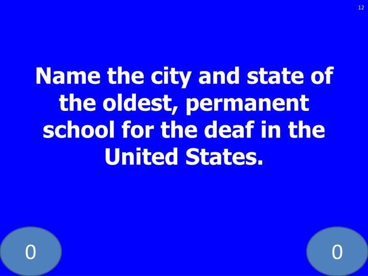 Name the city and state of the oldest, permanent school for the deaf in the United States.