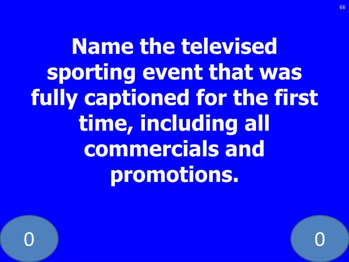 Name the televised sporting event that was fully captioned for the first time, including all commercials and promotions.