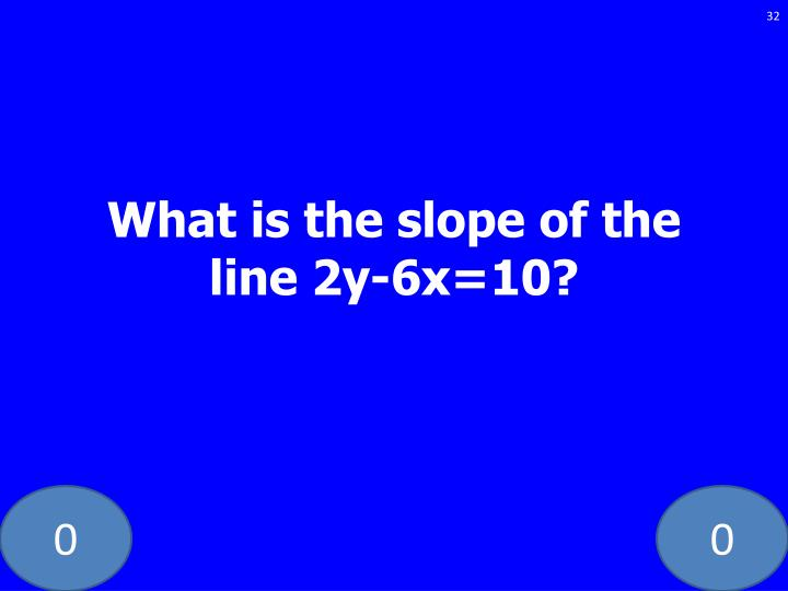 What is the slope of the line 2y-6x=10?