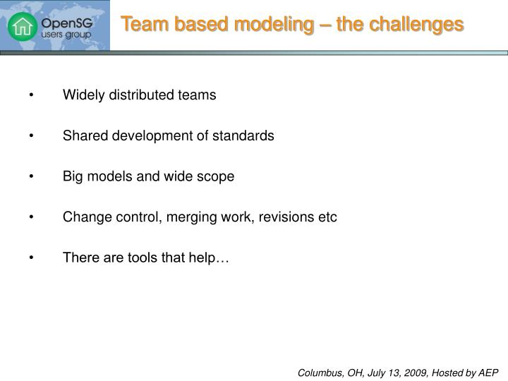 Team based modeling – the challenges