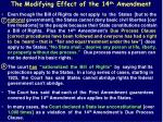 the modifying effect of the 14 th amendment