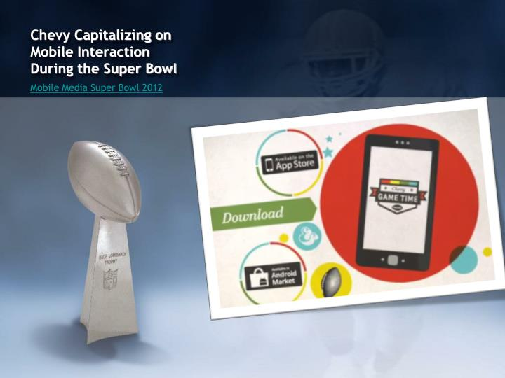 Chevy Capitalizing on Mobile Interaction During the Super Bowl
