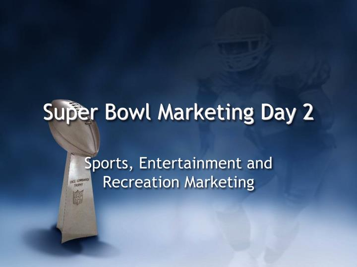 Super Bowl Marketing Day 2