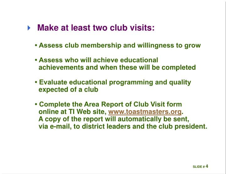 Make at least two club visits: