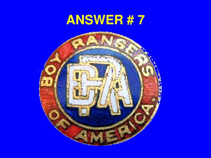 ANSWER # 7