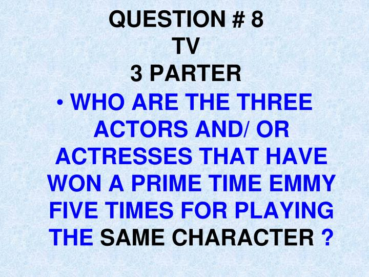 QUESTION # 8