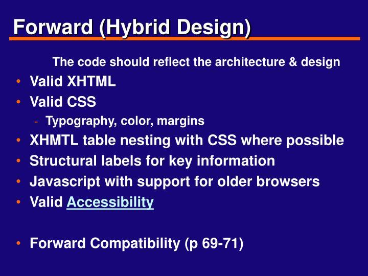 Forward (Hybrid Design)