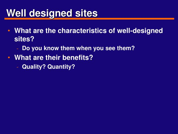Well designed sites