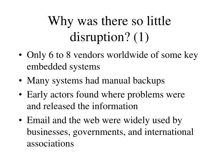 Why was there so little disruption? (1)