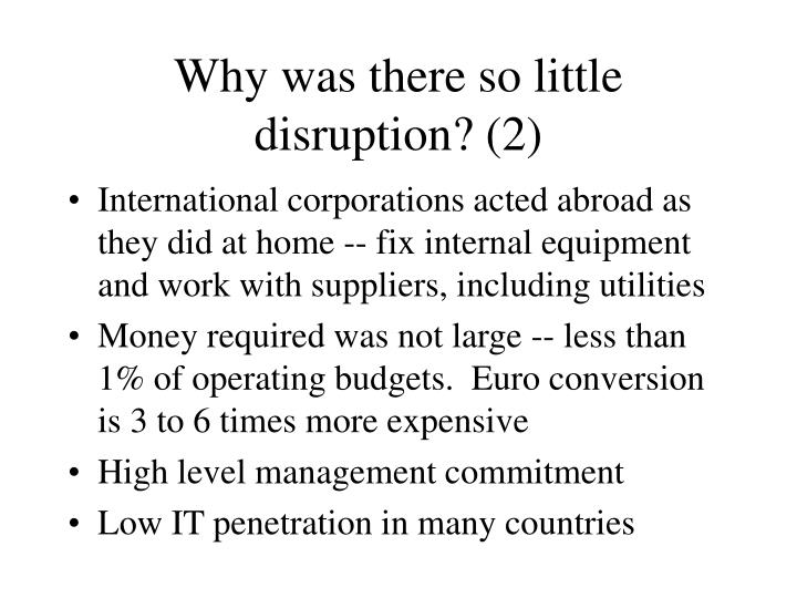 Why was there so little disruption? (2)