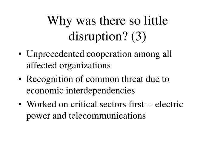 Why was there so little disruption? (3)