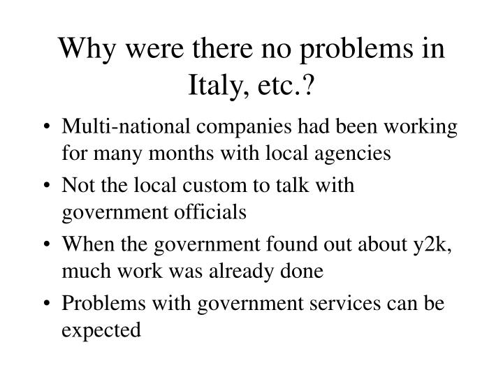 Why were there no problems in Italy, etc.?