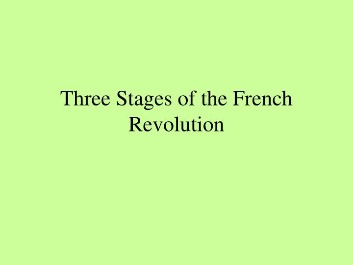 three stages of the french revolution n.