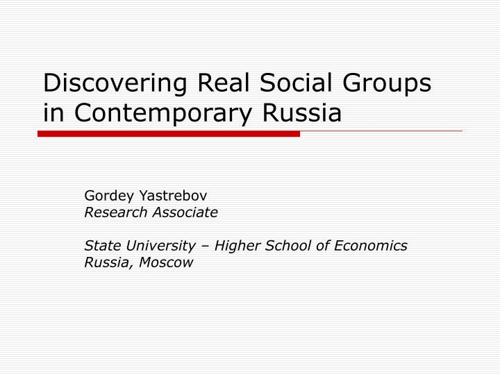 discovering real social groups in contemporary russia n.