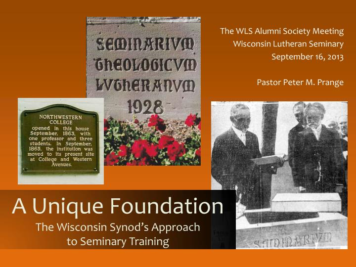 A unique foundation the wisconsin synod s approach to seminary training