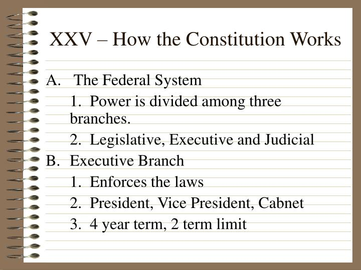 Xxv how the constitution works