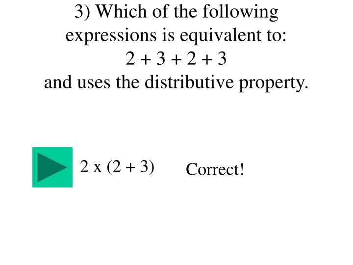 3) Which of the following expressions is equivalent to: