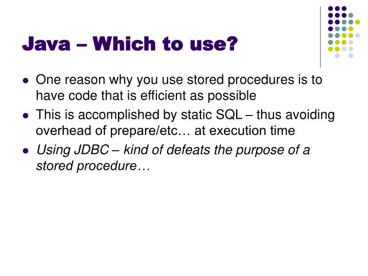 Java – Which to use?