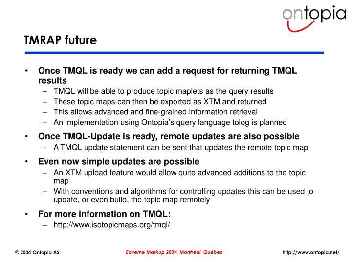TMRAP future