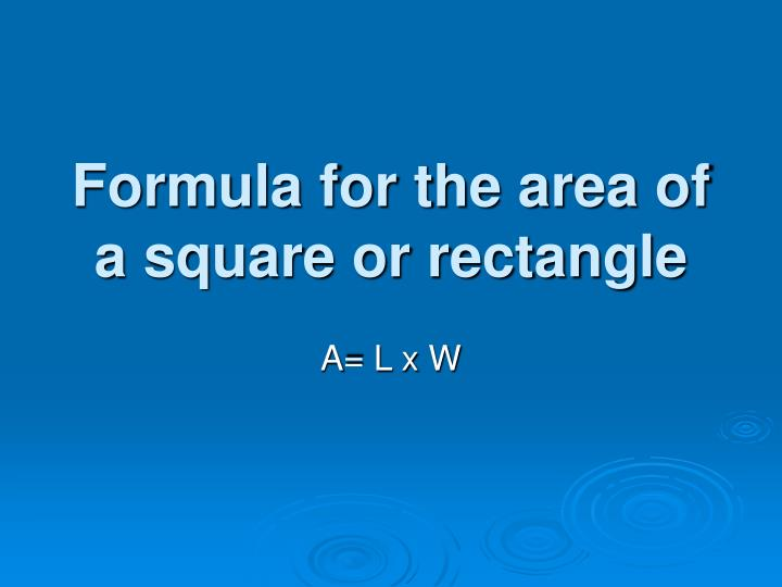 Formula for the area of a square or rectangle