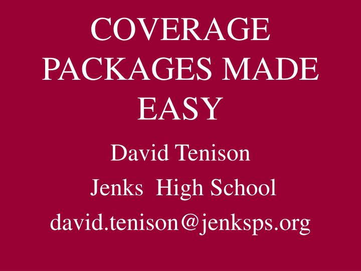 Coverage packages made easy