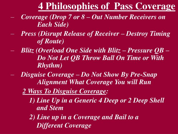 4 Philosophies of  Pass Coverage
