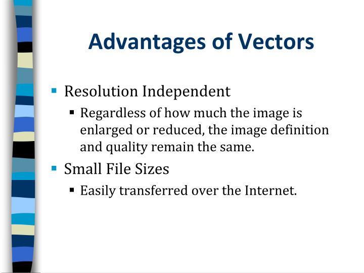 Advantages of Vectors
