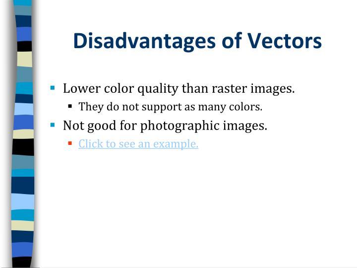 Disadvantages of Vectors