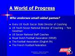 a world of progress who endorses small sided games