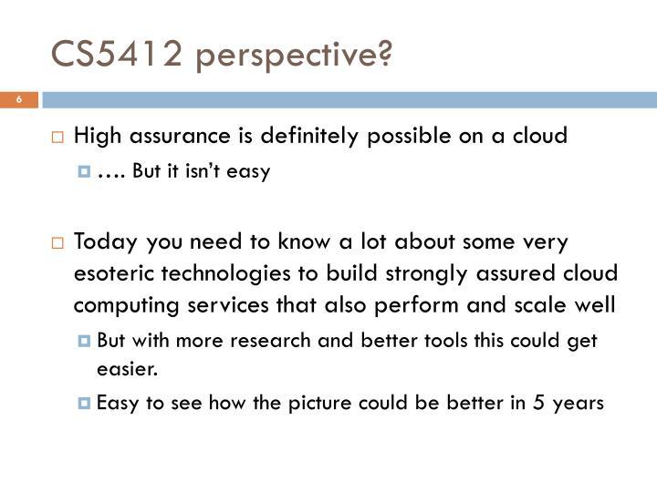 CS5412 perspective?