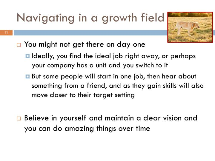 Navigating in a growth field