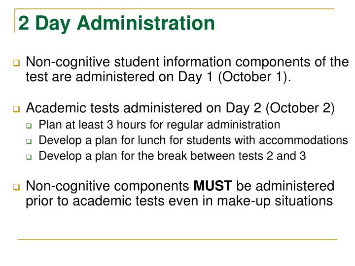 2 Day Administration
